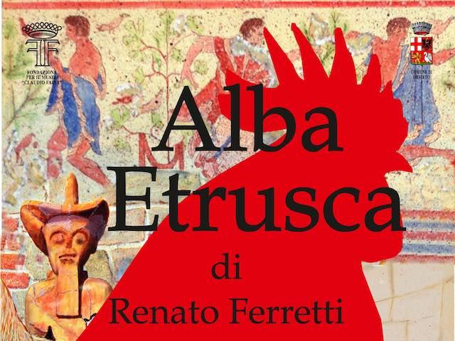"""""""Alba Etrusca"""" al Museo """"Claudio Faina"""". In mostra le pitture di Renato Ferretti"""