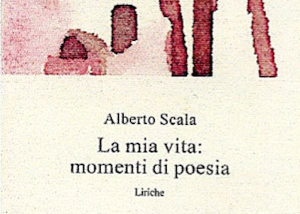 """Alberto Scala presenta """"La mia vita: momenti di poesia"""""""