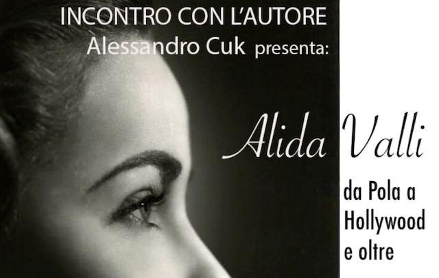 "Alessandro Cuk presenta il libro ""Alida Valli da Pola a Hollywood e oltre"""
