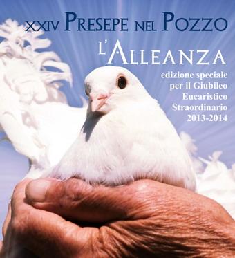 24° Presepe nel Pozzo, edizione speciale per il Giubileo Eucaristico Straordinario. L'Alleanza