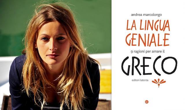 """Andrea Marcolongo presenta """"La lingua geniale. 9 ragioni per amare il Greco"""""""