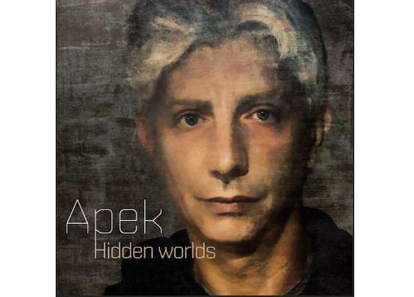 "Nuovo album per Apek. Disponibile da oggi ""Hidden Worlds"""