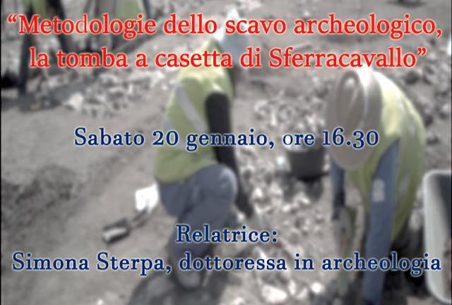 """""""Metodologie dello scavo archeologico: la tomba a casetta di Sferracavallo"""""""