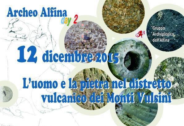 """""""L'uomo e la pietra nel distretto vulcanico dei Monti Vulsini"""". Incontro del Gruppo Archeologico dell'Alfina"""