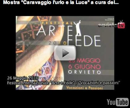 """La mostra """"Caravaggio, l'urlo e la luce"""" inaugura il festival """"Arte e Fede"""" ad Orvieto"""
