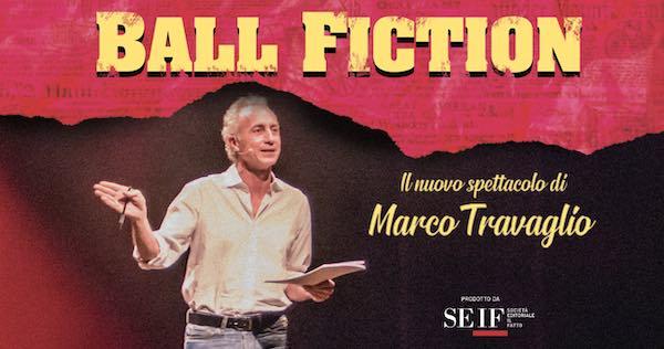 """""""Ball Fiction"""". In prima nazionale, il nuovo spettacolo di Marco Travaglio"""