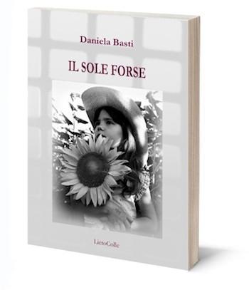 """""""Il sole forse"""". Poesie del carcere di Daniela Basti"""