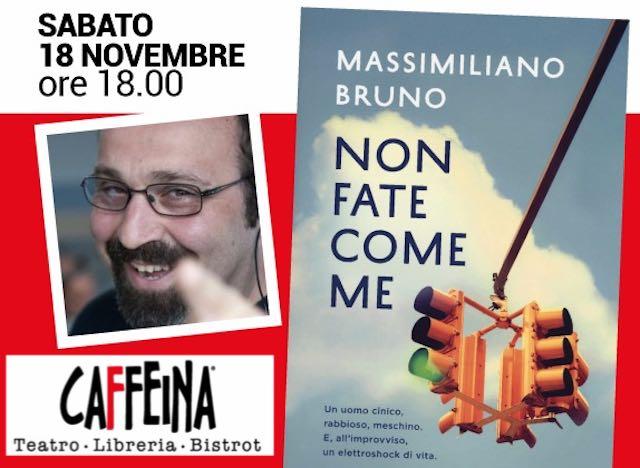 """""""Non fate come me"""". A Caffeina Incontri, l'esordio letterario di Massimiliano Bruno"""