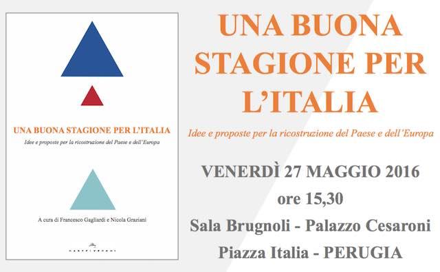 """""""Una buona stagione per l'Italia. Idee e proposte per la ricostruzione del Paese e dell'Europa"""""""