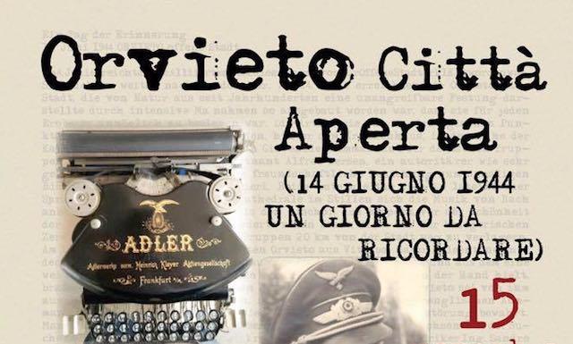 """""""Orvieto Città Aperta (14 giugno 1944. Un giorno da ricordare)"""""""