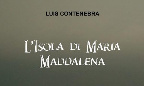 """Luis Contenebra presenta il romanzo """"L'Isola di Maria Maddalena"""""""