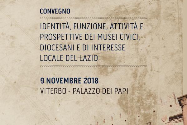 """""""Identità, funzione, attività e prospettive dei Musei Civici, Diocesani e di Interesse Locale del Lazio"""""""