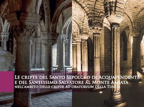 """""""Le Cripte del S. Sepolcro di Acquapendente e del SS. Salvatore al Monte Amiata"""""""