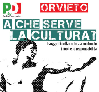 Al via gli Stati generali della Cultura. A Orvieto iniziativa del PD venerdì 18 novembre