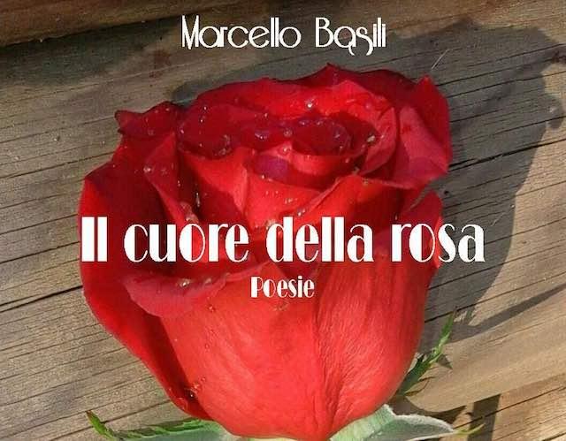 """Marcello Basili presenta il libro di poesie """"Il Cuore della Rosa"""""""
