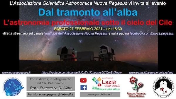 """""""Dal tramonto all'alba. L'astronomia professionale sotto il cielo del Cile"""""""