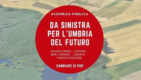 """""""Da Sinistra per l'Umbria del futuro"""". Assemblea in vista delle Elezioni Regionali"""