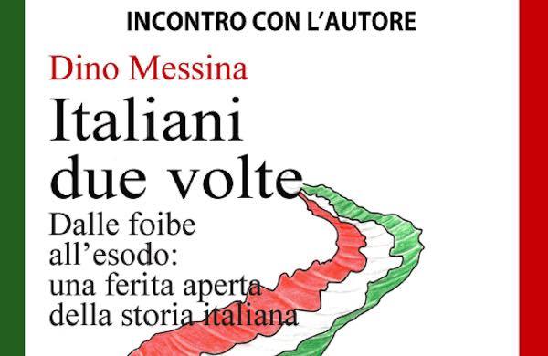 """""""Italiani due volte. Dalle foibe all'esodo: una ferita aperta della storia italiana"""""""