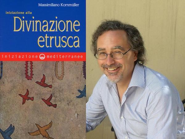 """Massimiliano Kornmuller presenta """"Iniziazione alla Divinazione Etrusca"""""""