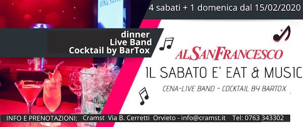 "Al San Francesco il sabato è ""Eat & Music"""