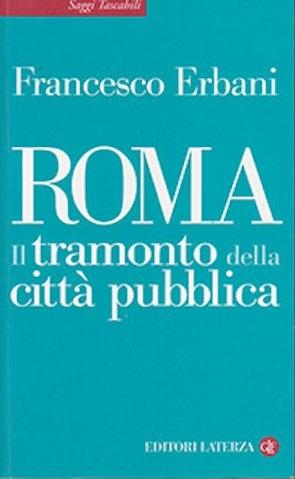 """Francesco Erbani presenta """"Roma. Il tramonto della città pubblica"""""""