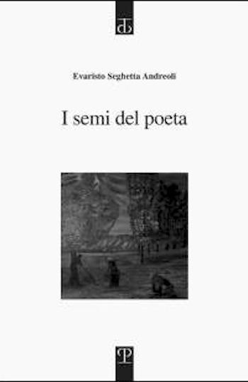 "Evaristo Seghetta Andreoli, montegabbionese doc, presenta a Siena ""I semi del poeta"""