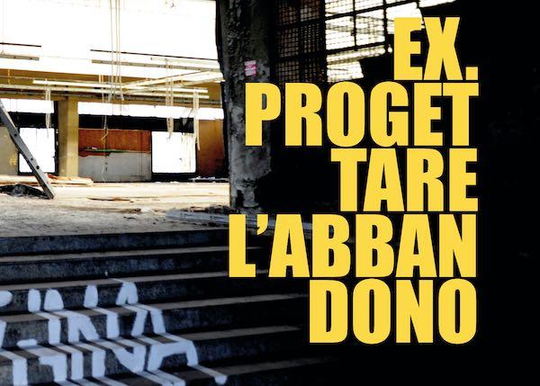 """""""EX. Progettare l'abbandono"""". Esce oggi la pubblicazione di Raffaele Federici"""