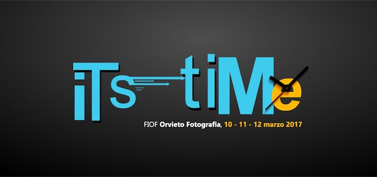 """It's time. Questo è il momento!!!"". Orvieto Fotografia-Convention FIOF fa tredici"