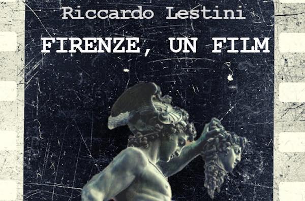 """In modalità on line """"Emozioni tra le righe"""". Riccardo Lestini presenta """"Firenze, un film"""""""
