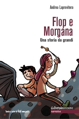 In viaggio con Flop e Morgana, il nuovo libro di Andrea Laprovitera