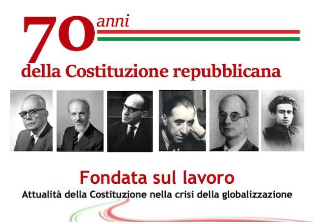 """""""Fondata sul lavoro. Attualità della Costituzione nella crisi della globalizzazione"""""""