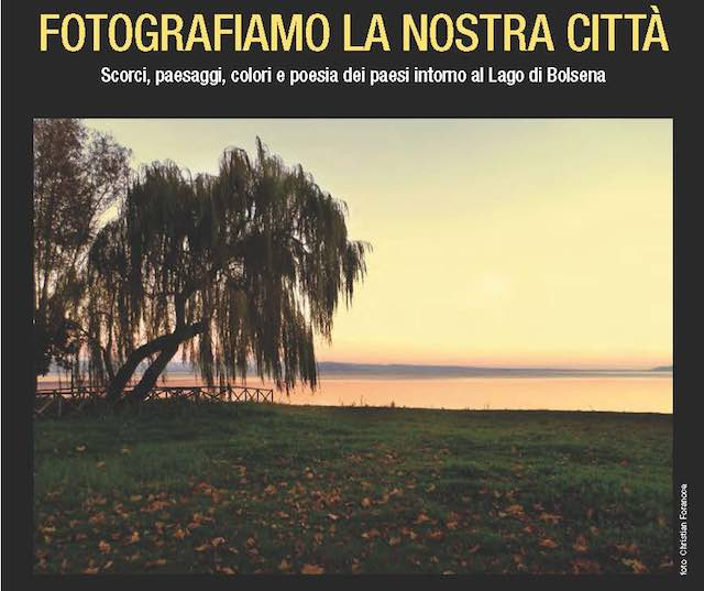 """Mostra """"Fotografiamo la nostra città. Scorci, paesaggi, colori e poesia intorno al Lago di Bolsena"""""""