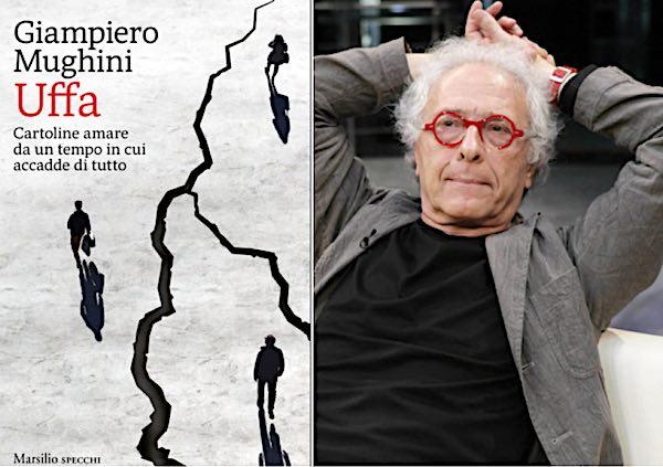 """Giampiero Mughini presenta """"Uffa. Cartoline amare da un tempo in cui accadde di tutto"""""""