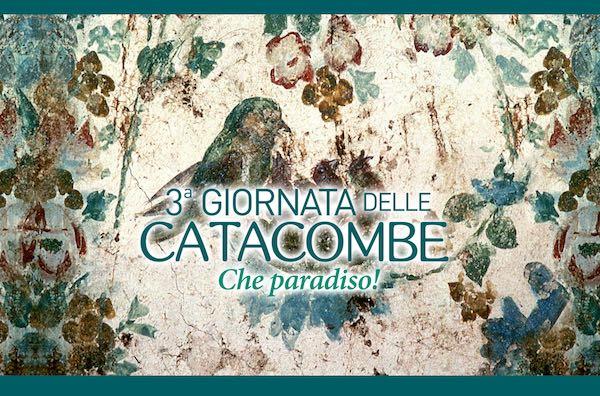 """Terza Giornata delle Catacombe ispirata alla natura. """"Bisogna scendere per salire in Paradiso"""""""