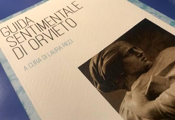"""Arriva la """"Guida Sentimentale di Orvieto"""", una narrazione """"sbilanciata"""" della città"""