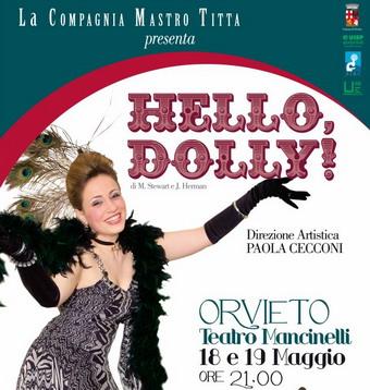 """Al Mancinelli va in scena il musical """"Hello Dolly"""" della Compagnia Mastro Titta di Orvieto"""