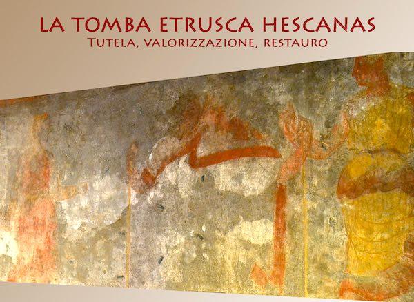 """""""La Tomba Etrusca Hescanas. Tutela, valorizzazione, restauro"""""""