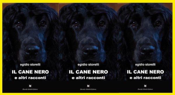 """Egidio Storelli presenta """"Il cane nero e altri racconti"""""""