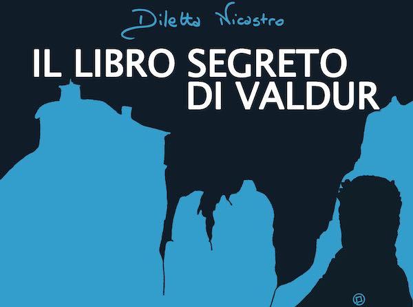 """Scoprendo il Patrimonio Unesco con """"Il Libro Segreto di Valdur"""" di Diletta Nicastro"""