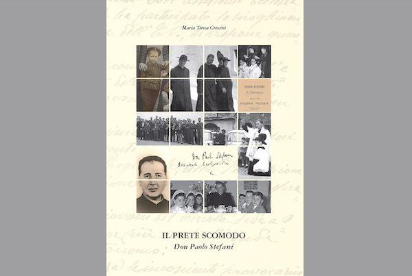 """""""Il prete scomodo"""", un libro dedicato a don Paolo Stefani"""