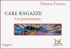 Femminismo: a che punto siamo? Le domande cruciali in �Care ragazze� di Vittoria Franco