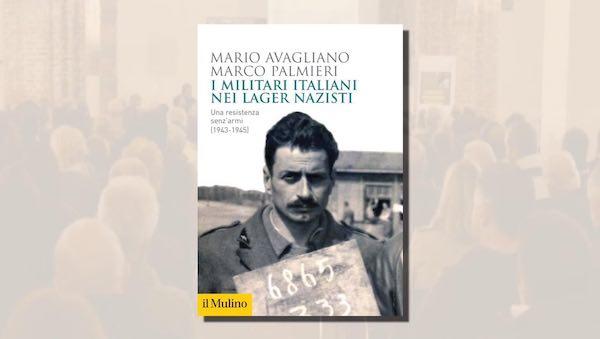 """Mario Avagliano e Marco Palmieri presentano il libro """"I militari italiani nei lager nazisti"""""""