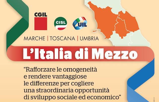 """""""Italia di mezzo, straordinaria opportunità di sviluppo"""". Incontro con Cgil, Cisl e Uil"""