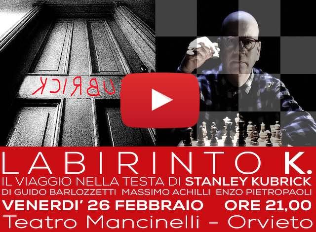 [Video] Labirinto K. Il viaggio nella testa di Stanley Kubrick