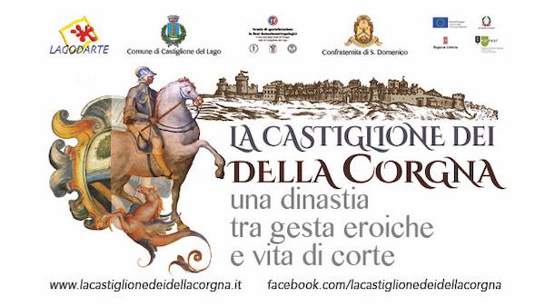 """""""La Castiglione dei Della Corgna: una dinastia tra gesta eroiche e vita di corte"""""""
