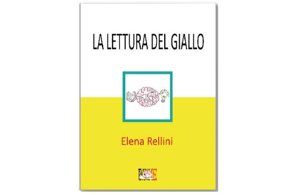 """Elena Rellini presenta """"La Lettura del Giallo. Una proposta per la promozione del Problem Solving"""""""
