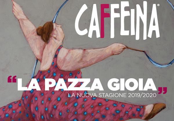 """Ampi sorsi di Caffeina, dove il grande teatro si dà a """"La Pazza Gioia"""""""
