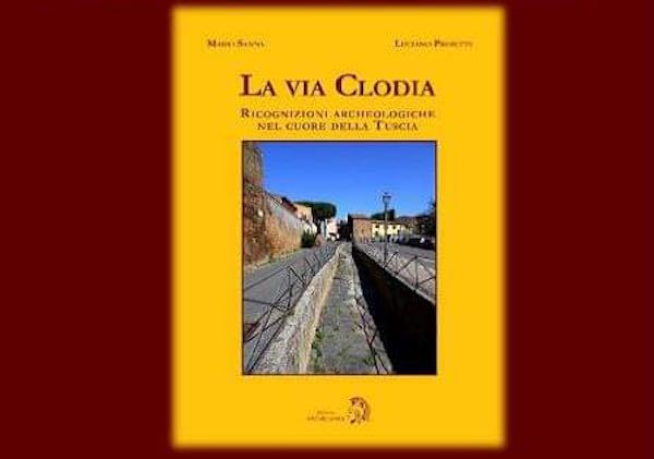 """""""La Via Clodia. Ricognizioni archeologiche nel cuore della Tuscia"""""""
