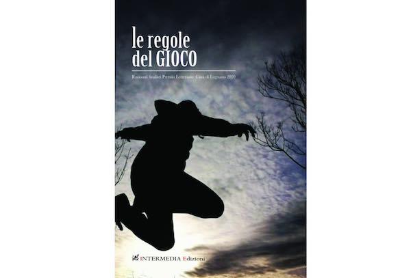 """""""Le Regole del Gioco"""". Pubblicata l'antologia dei libri finalisti del Premio Lugnano"""