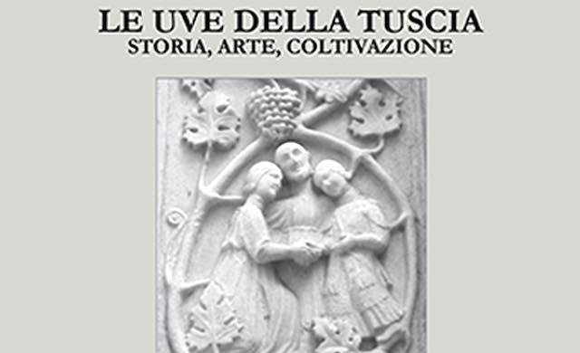 """Si presenta """"Le Uve della Tuscia. Storia, Arte, Coltivazione"""""""